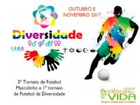 3º Torneio de Futebol Masculino e o 1º Torneio de Futebol da Diversidade