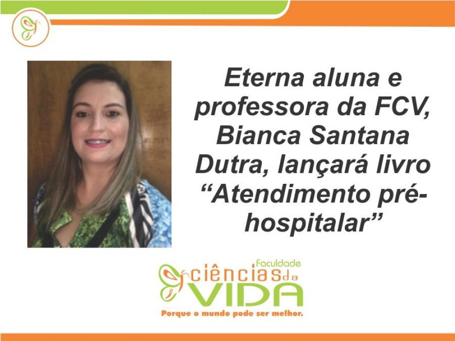 """Professora Bianca Santana Dutra lançará livro """"Atendimento pré-hospitalar"""""""