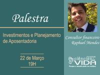 Palestra: Investimentos e Planejamento de Aposentadoria