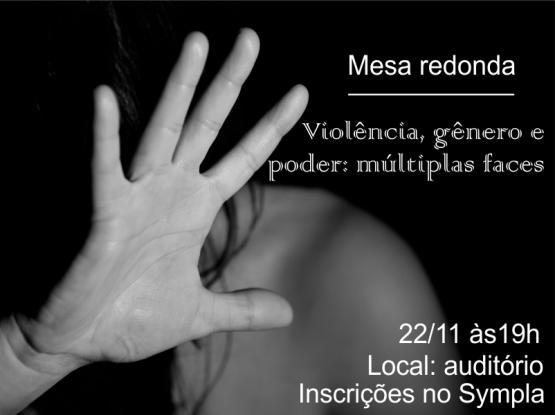 Mesa redonda - Violência, gênero e poder: múltiplas faces
