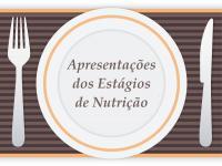 Apresentações dos Estágios de Nutrição