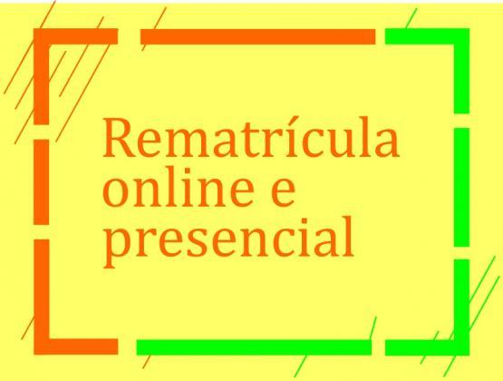 Rematrícula online e presencial