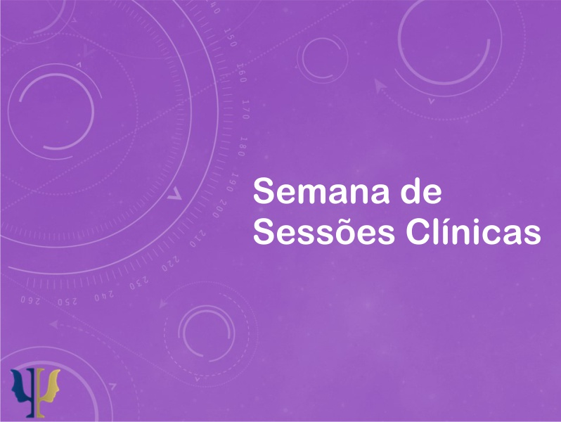 Semana de Sessões Clínicas do curso de Psicologia