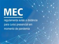 MEC regulamenta cursos presenciais por aulas a distância em momento de pandemia