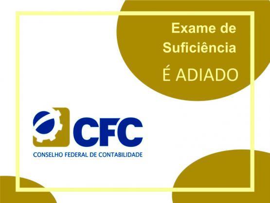 Conselho Federal de Contabilidade adia Exame de Suficiência