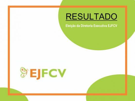 Resultado da eleição da Diretoria Executiva da EJFCV