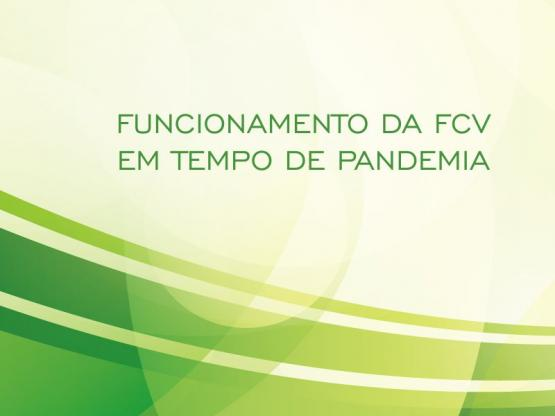FUNCIONAMENTO DA FCV EM TEMPO DE PANDEMIA
