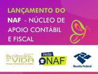 Lançamento do NAF - Núcleo de Apoio Contábil e Fiscal