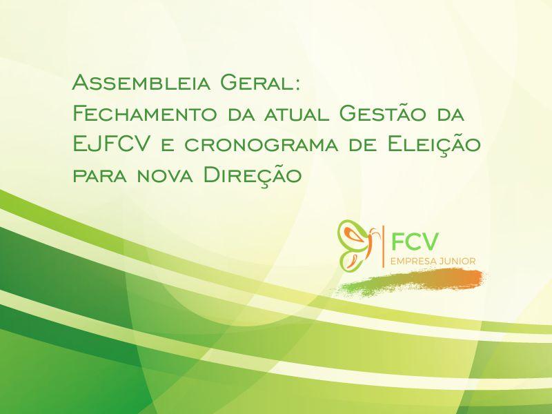 Assembleia Geral: Fechamento da atual Gestão da EJFCV e cronograma de Eleição para nova Direção