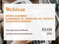 Webinar: Escrita Acadêmica- Elaboração de Trabalhos no Contexto da Educação Superior